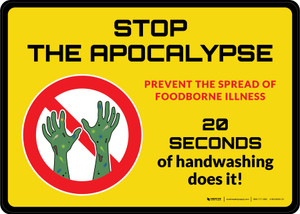 Stop the Apocalypse 20 Seconds of Hand Washing Landscape - Wall Sign