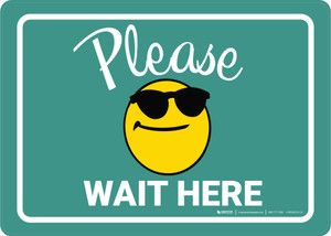 Please Wait Here with Sunglasses Emoji Green - Wall Sign