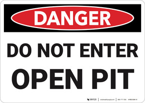 Danger: Do Not Enter Open Pit - Wall Sign