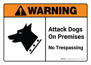 Warning: Attack Dogs On Premises No Trespassing ANSI Landscape - Wall Sign