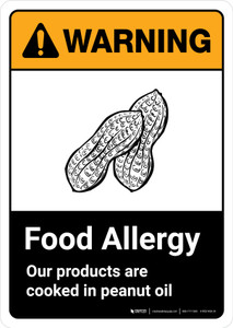 Warning: Food Allergy - Our Products are Cooked in Peanut Oil with Icon ANSI Portrait - Wall Sign