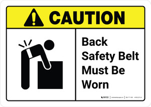 Caution: Back Safety Belt Must Be Worn with Icon ANSI Landscape - Wall Sign