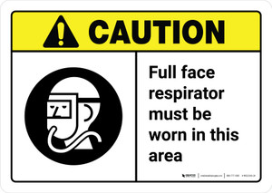 Caution: Full Face Respirator Worn in This Area with Icon ANSI Landscape - Wall Sign