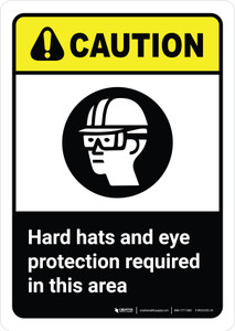 Caution: Hard Hat and Eye Protection Required with Icon ANSI Portrait - Wall Sign