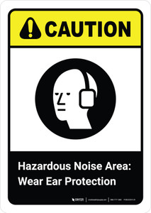 Caution: Hazardous Noise Area Wear Ear Protection with Icon ANSI Portriat - Wall Sign