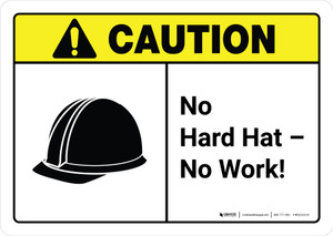 Caution: No Hard Hat No Work with Icon ANSI Landscape - Wall Sign
