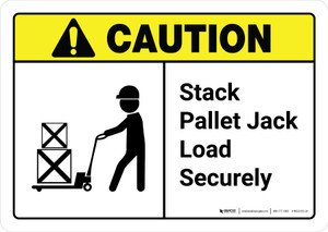 Caution: Stack Pallet Jack Load Securely with Icon ANSI Landscape - Wall Sign