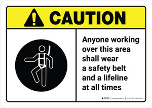 Caution: Wear A Safety Belt And A Lifeline At All Times with Icon ANSI Landscape - Wall Sign