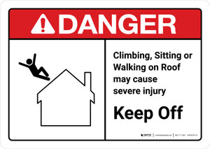 Danger: Climbing Sitting Walking On Roof May Cause Injury Keep Off with Icon ANSI Landscape - Wall Sign