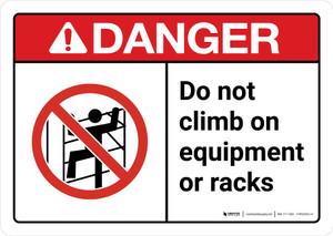 Danger: Do Not Climb On Equipment or Racks with Icon ANSI Landscape - Wall Sign