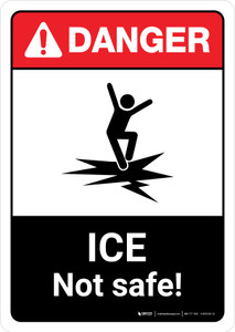 Danger: Ice Not Safe with Icon ANSI Portrait - Wall Sign