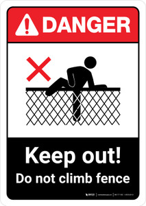 Danger: Keep Out Do Not Climb Fence with Icon ANSI Portrait - Wall Sign