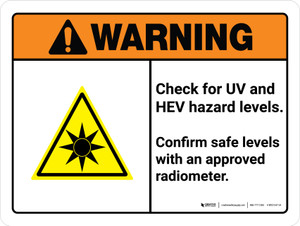 Warning: ISO Check For UV And HEV Hazard Levels - Confirm with Approved Radiometer ANSI Landscape - Wall Sign