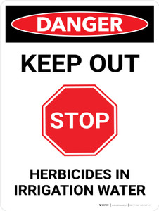 Danger: Stop Keep Out Herbicides In Irrigation Water Portrait - Wall Sign