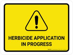 Herbicide Application In Progress Landscape - Wall Sign
