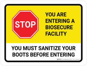 Stop You Are Entering A Biosecure Facility - Sanitize Your Boots Before Entering Landscape - Wall Sign