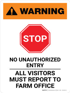 Warning: Stop - No Unauthorized Entry - All Visitors Must Report to Farm Office Portrait - Wall Sign