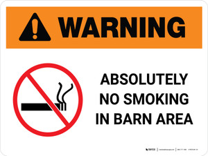 Warning: Absolutely No Smoking in Barn Area with Icon Landscape - Wall Sign