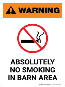 Warning: Absolutely No Smoking in Barn Area with Icon Portrait - Wall Sign