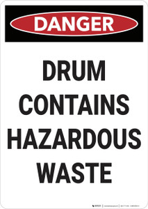 Danger: Drum Contains Hazardous Waste - Wall Sign