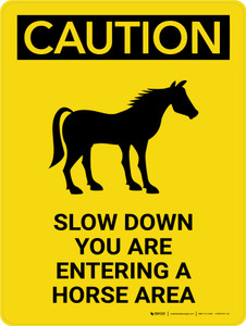 Caution: Slow Down You Are Entering A Horse Area Portrait - Wall Sign