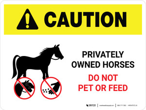 Caution: Portrait Privately Owned Horses Do Not Pet Or Feed Landscape - Wall Sign