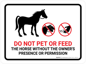 Do Not Pet Or Feed Without Owners Presence or Permission Landscape - Wall Sign