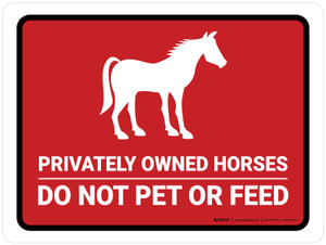 Privately Owned Horses Do Not Pet Or Feed Red Landscape - Wall Sign