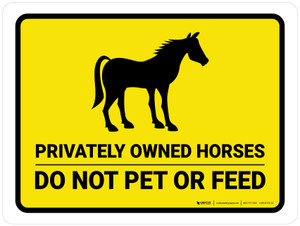 Privately Owned Horses Do Not Pet Or Feed Yellow Landscape - Wall Sign