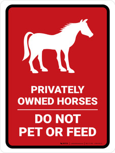 Privately Owned Horses - Do Not Pet Or Feed Red Portrait - Wall Sign