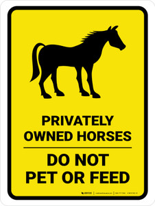 Privately Owned Horses - Do Not Pet Or Feed Yellow Portrait - Wall Sign