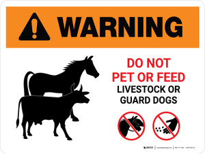 Warning: Do Not Pet or Feed Livestock or Guard Dogs Landscape - Wall Sign