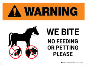 Warning: We Bite No Feeding Or Petting Please Landscape - Wall Sign