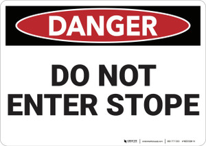 Danger: Do Not Enter Stope - Wall Sign