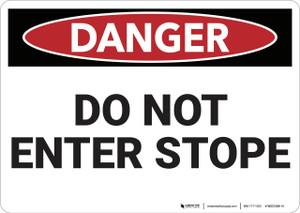 Danger: Do Not Enter Stope - Wall Sign