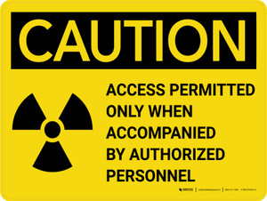 Caution: Access Permitted Radiation Landscape - Wall Sign