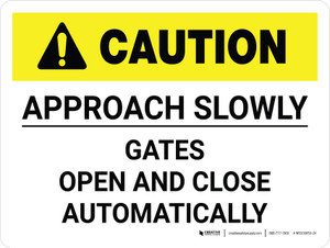 Caution: Approach Slowly Gates Open And Close Automatically Landscape - Wall Sign
