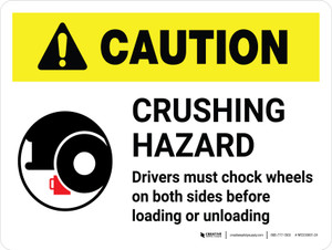 Caution: Crushing Hazard Drivers Must Chock Wheels Landscape - Wall Sign