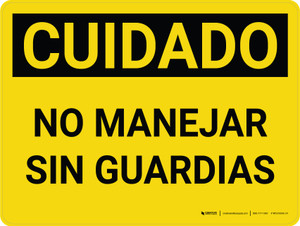 Caution: Do Not Operate Without Guards Spanish Landscape - Wall Sign