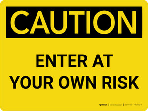 Caution: Enter At Your Own Risk Landscape - Wall Sign