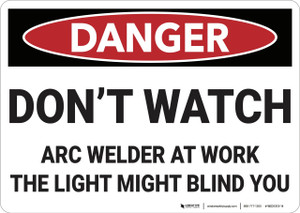 Danger: Do Not Watch Arc Welder - Wall Sign
