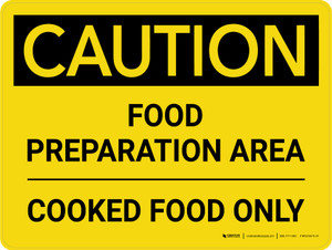 Caution: Food Prep Area Cooked Food Only Landscape - Wall Sign