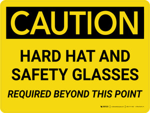 Caution: Hard Hats and Safety Glasses Beyond this Point Landscape - Wall Sign