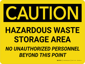 Caution: Hazardous Waste Storage Area - No Unauthorized Personnel Beyond This Point Landscape - Wall Sign