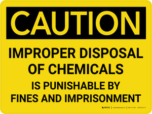 Caution: Improper Disposal of Chemicals Landscape - Wall Sign