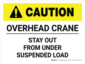 Caution: Overhead Crane - Stay Out from Under Suspended Load Landscape - Wall Sign