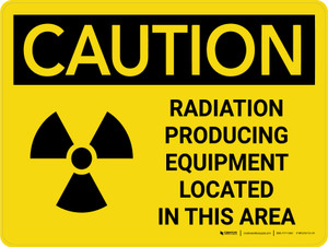 Caution: Radiation Producing Equipment Located in This Area Landscape - Wall Sign