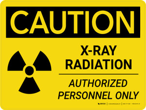 Caution: X-Ray Radiation Authorized Personnel Only Landscape - Wall Sign