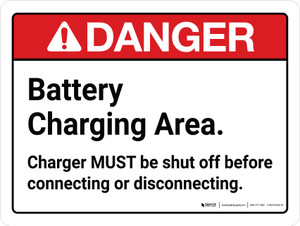 Danger: Battery Charging Area Charger Must Be Shut Off Landscape - Wall Sign