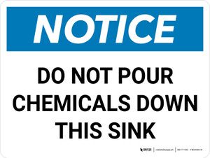 Notice: Do Not Pour Chemicals Down this Sink Landscape - Wall Sign